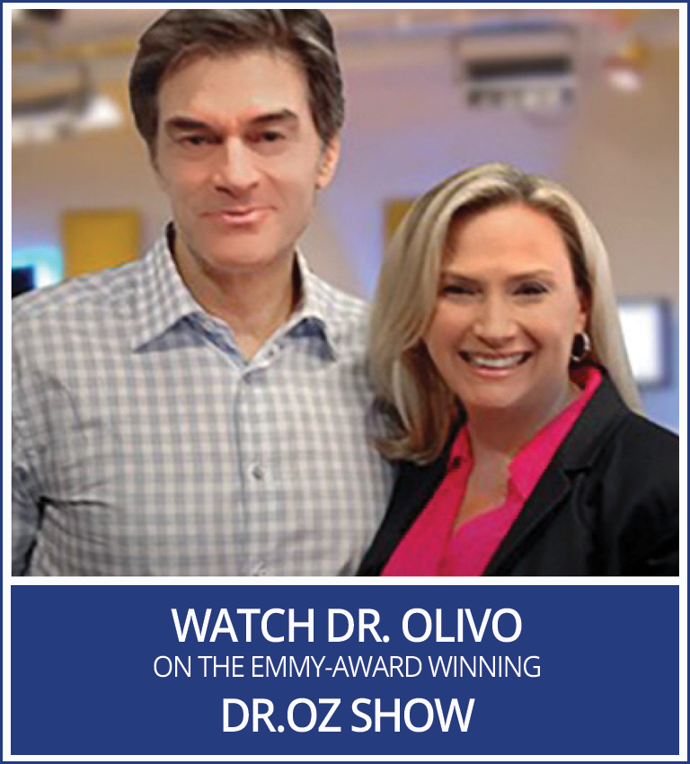 Watch Dr. Olivo on the Emmy-Award Winning Dr. Oz Show