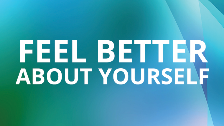 Feel Better About Yourself